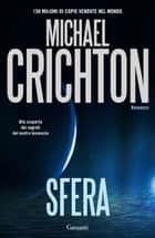 Sfera ebook by Michael Crichton, Ettore Capriolo