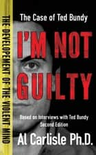 I'm Not Guilty ebook by Dr. Al Carlisle