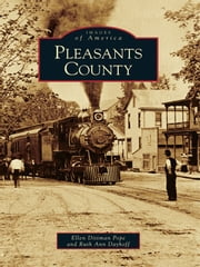 Pleasants County ebook by Ellen Pope, Ruth Ann Dayhoff