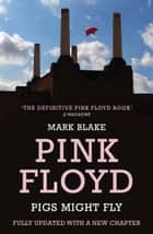 Pigs Might Fly ebook by Mark Blake