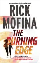 The Burning Edge (A Jack Gannon Novel, Book 4) ebook by Rick Mofina