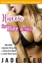 Hucow for Hire Bundle ebook by Jade Bleu