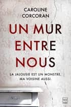 Un mur entre nous ebook by