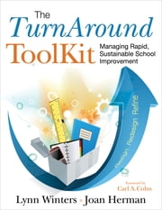 The TurnAround ToolKit - Managing Rapid, Sustainable School Improvement ebook by Dr. Lynn S. Winters,Dr. Joan L. Herman