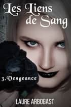 Vengeance eBook by Laure Arbogast