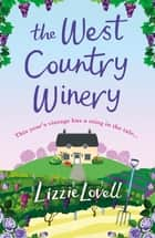 The West Country Winery - The Perfect Summer Read ebook by Lizzie Lovell