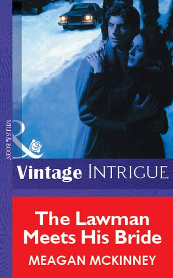 The Lawman Meets His Bride (Mills & Boon Vintage Intrigue) ebook by Meagan Mckinney