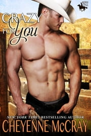 Crazy For You ebook by Cheyenne McCray