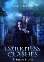 Darkness Clashes ebook by Susan Illene
