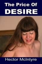 The Price of Desire ebook by Hector McIntyre