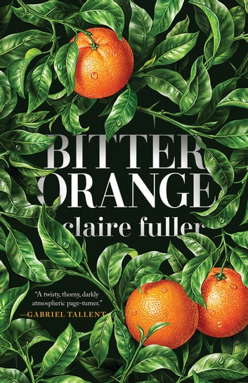 Bitter Orange ebook by Claire Fuller