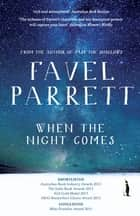 When the Night Comes ebook by Favel Parrett