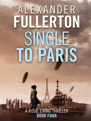 Single to Paris eBook by Alexander Fullerton