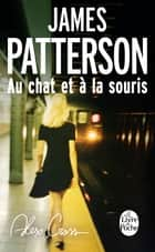 Au chat et à la souris ebook by James Patterson