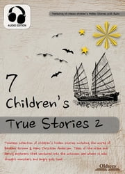 7 Children's True Stories 2 ebook by Oldiees Publishing,Edward R. Shaw