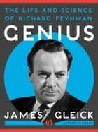 Genius: The Life and Science of Richard Feynman ebook by James Gleick