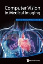 Computer Vision in Medical Imaging ebook by C H Chen