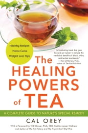 The Healing Powers of Tea ebook by Cal Orey