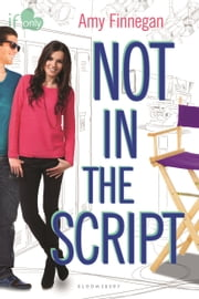 Not in the Script - An If Only novel ebook by Amy Finnegan