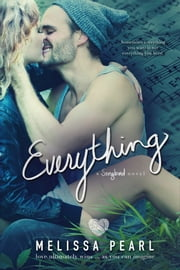 Everything (A Songbird Novel) ebook by Melissa Pearl
