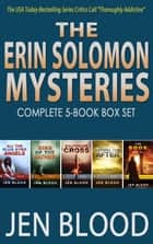Erin Solomon Mysteries Box Set - Books 1 - 5 ebook by Jen Blood