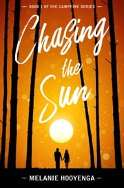 Chasing the Sun ebook by Melanie Hooyenga