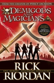 Demigods and Magicians - Three Stories from the World of Percy Jackson and the Kane Chronicles ebook by Rick Riordan