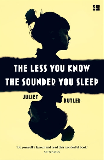 The Less You Know The Sounder You Sleep ebook by Juliet Butler