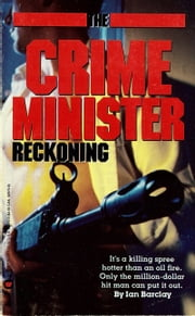 Reckoning - Crime Minister, No.4 ebook by Ian Barclay