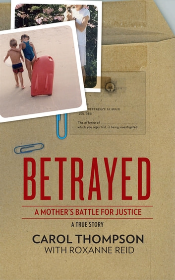 Betrayed - A mother's battle for justice ebook by Carol Thompson