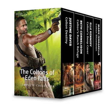The Coltons of Eden Falls Complete Collection - Colton Destiny\Colton's Ranch Refuge\Colton's Deep Cover\Colton Showdown ebook by Justine Davis,Beth Cornelison,Elle Kennedy,Marie Ferrarella