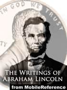The Writings Of Abraham Lincoln, All Seven Volumes (Mobi Classics) ebook by Abraham Lincoln