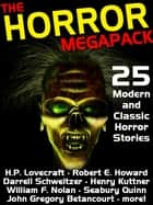 The Horror Megapack - 25 Classic and Modern Horror Stories ekitaplar by H. P. Lovecraft, Robert E. Howard