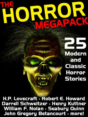 The Horror Megapack - 25 Classic and Modern Horror Stories ebook by H. P. Lovecraft,Robert E. Howard