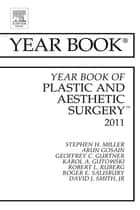 Year Book of Plastic and Aesthetic Surgery 2011 - E-Book ebook by Stephen Miller