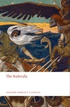 The Kalevala ebook by Elias Lönnrot, Keith Bosley