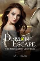 Demon Escape ebook by M.J. Haag