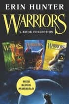 Warriors 3-Book Collection with Bonus Material ebook by Warriors #1: Into the Wild; Warriors #2: Fire and Ice; Warriors #3: Forest of Secrets