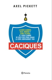 Caciques ebook by Axel Pickett