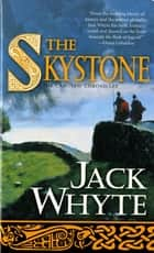 The Skystone ebook by Jack Whyte