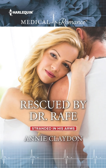 Rescued by Dr. Rafe ebook by Annie Claydon
