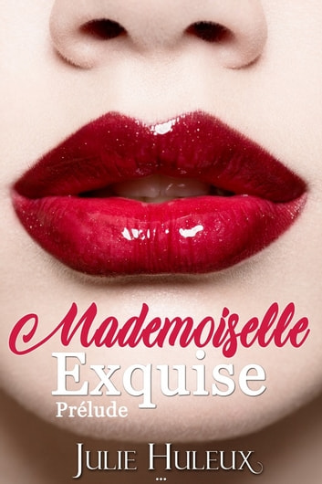 Mademoiselle Exquise - (Agents Secrets t.0) ebook by Julie Huleux
