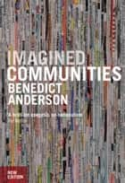 Imagined Communities ebook by Benedict Anderson