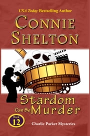 Stardom Can Be Murder - A Girl and Her Dog Cozy Mystery ebook by Connie Shelton