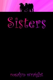 Sisters, Lesbian Adventure Club: Book 5 ebook by Rosalyn Wraight