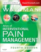 Atlas of Interventional Pain Management E-Book ebook by Steven D. Waldman, MD, JD