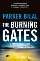 The Burning Gates - A Makana Investigation ebook by Parker Bilal