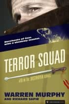 Terror Squad - The Destroyer #10 ebook by Warren Murphy, Richard Sapir
