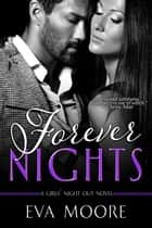 Forever Nights ebook by Eva Moore