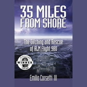 35 Miles From Shore audiobook by Emilio Corsetti III